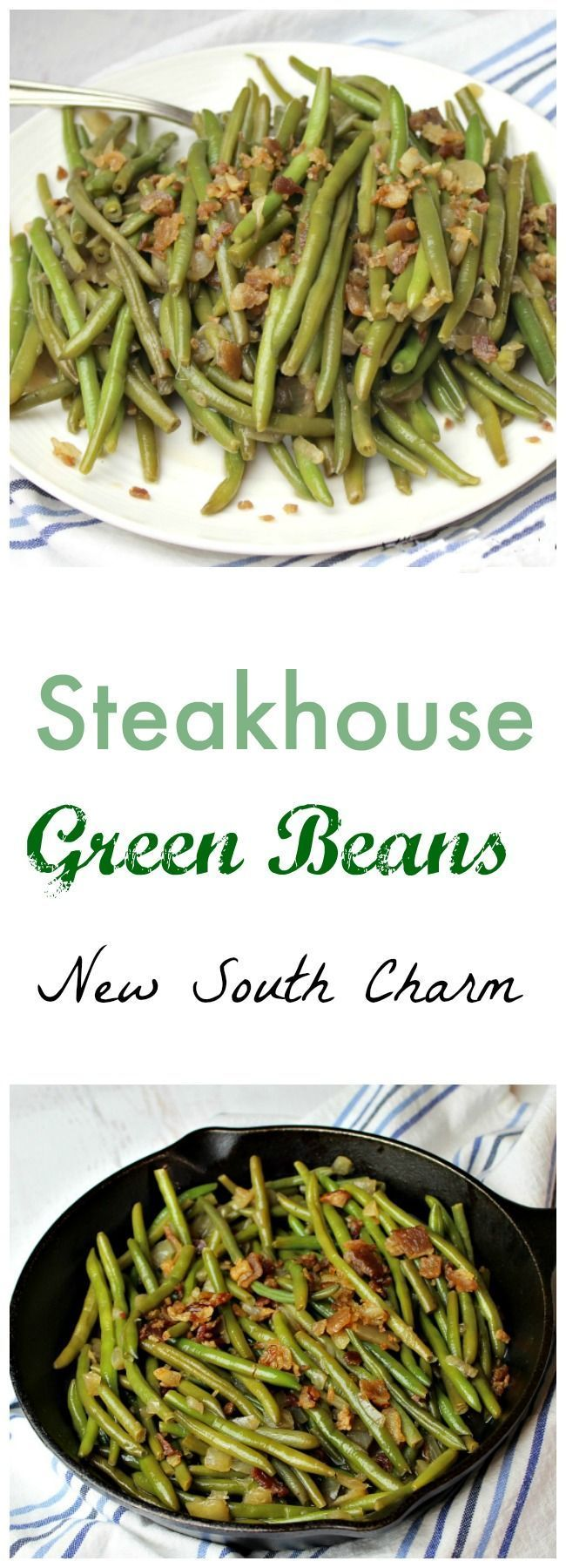 Steakhouse Green Beans are a great easy to make side dish for just about any meal.