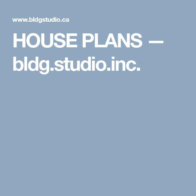 HOUSE PLANS — bldg.studio.inc.