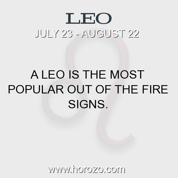 Fact about Leo: A Leo is the most popular out of the fire signs. #leo, #leofact, #zodiac. More info here: www.horozo.com