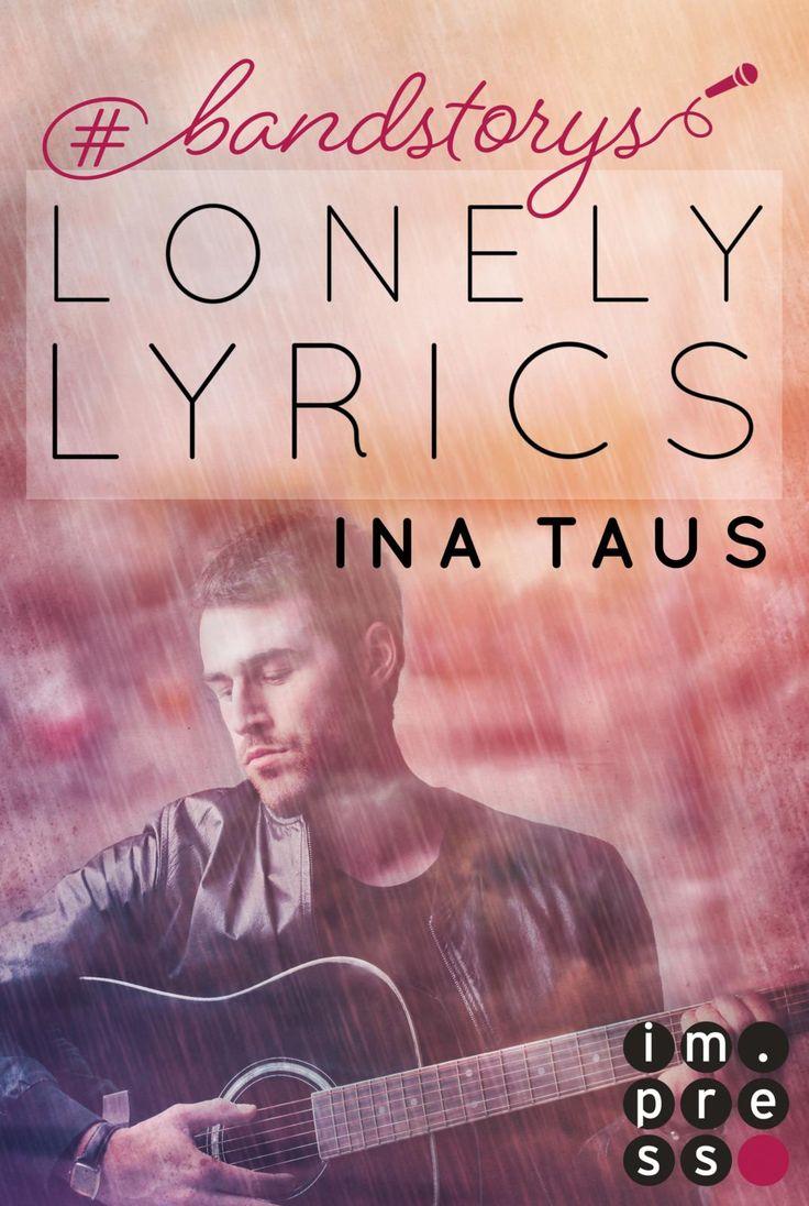 **Rockstar-Romantik: Vertraue auf die Lyrik der Liebe**  #bandstorys: Lonely Lyrics (Band 3) von Ina Taus  www.bittersweet.de/produkt/bandstorys-lonely-lyrics-band-3/3971
