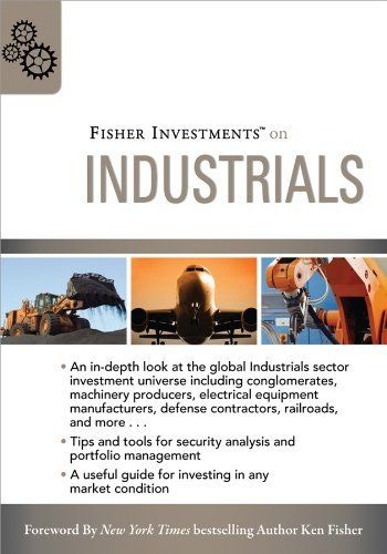 Fisher investments on industrials fisher investments press by andrew