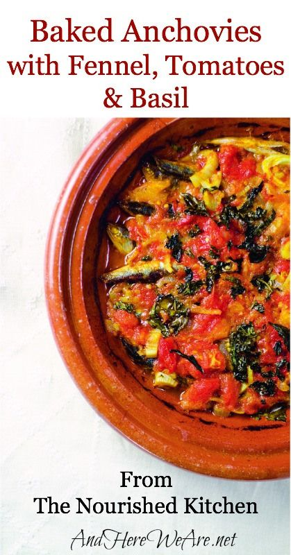 Baked Anchovies with Fennel, Tomatoes & Basil from The Nourished Kitc ...