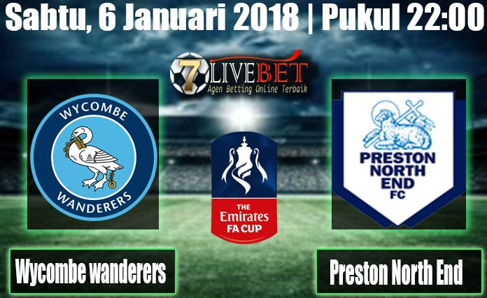 Prediksi Bola Wycombe Wanderers vs Preston North End FA Cup Prediksi Bola Wycombe Wanderers vs Preston North End Sabtu, 06 Januari 2018 Bola, SBOBET
