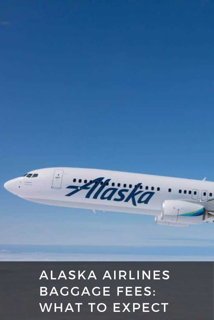 Alaska airlines baggage fees 2020 what to expect