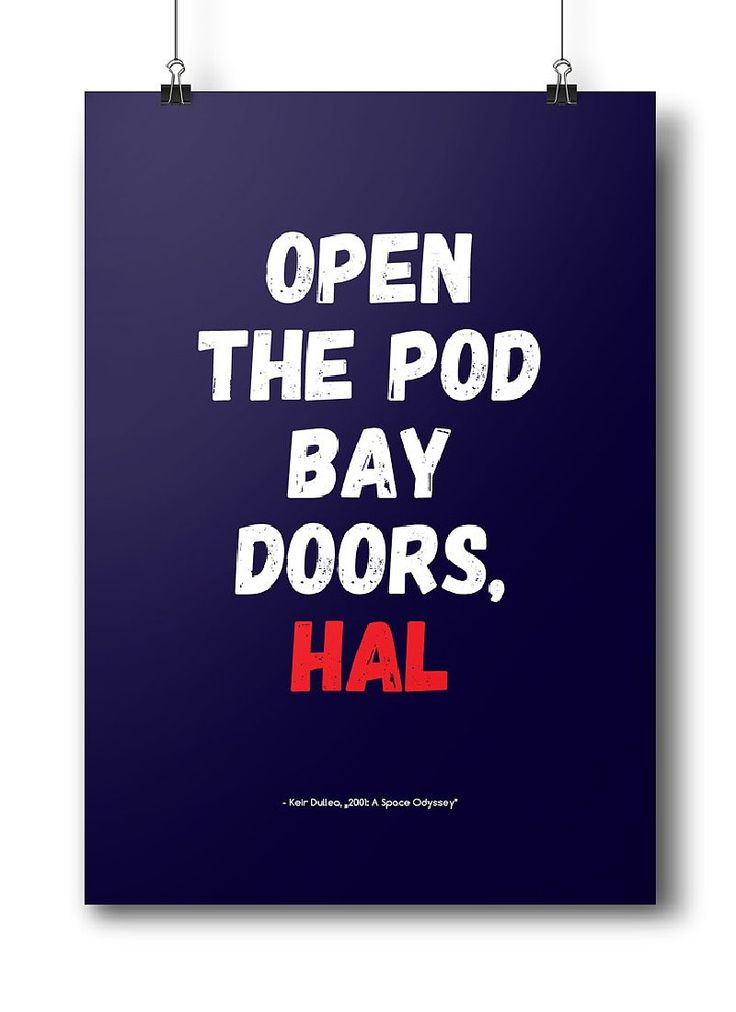 "Movie quotes series: ""Open the pod bay doors Hal"" - Keir Duella, 2001: A Space Odyssey"