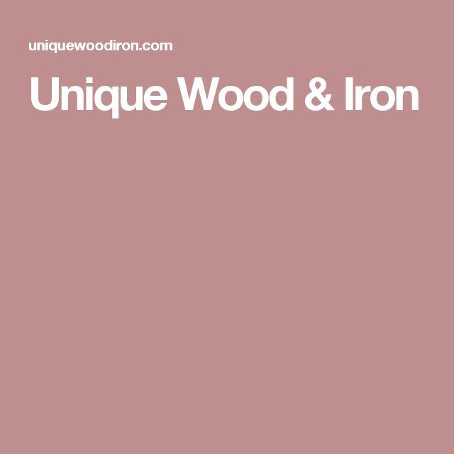Unique Wood & Iron