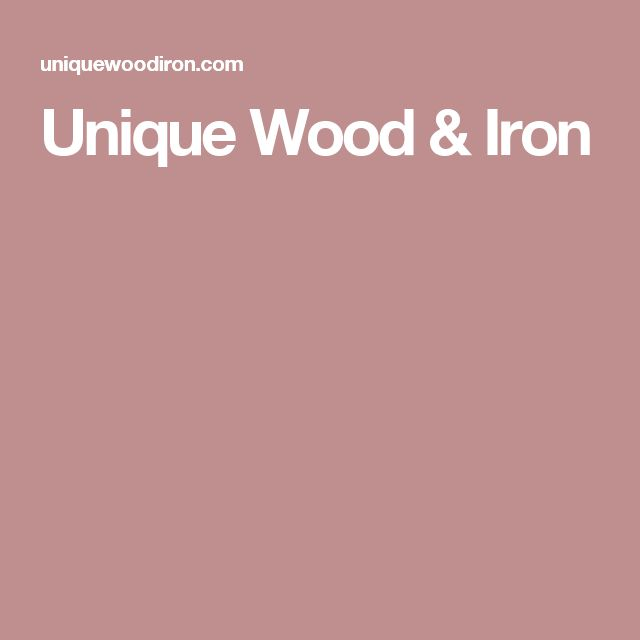 Unique Wood & Iron