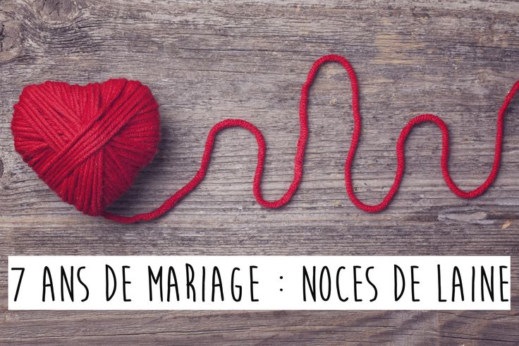 7 ans de mariage noces de laine 1 an mariage pinterest mariage - Anniversaire de mariage 8 ans ...