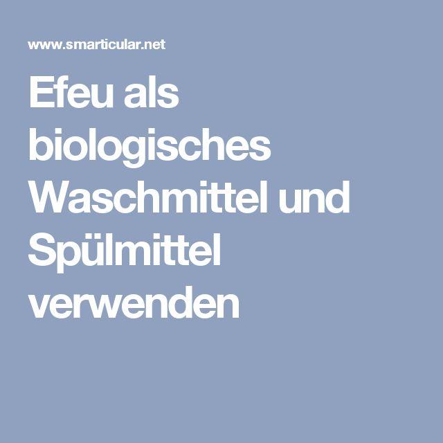 Efeu als biologisches Waschmittel und Spülmittel verwenden