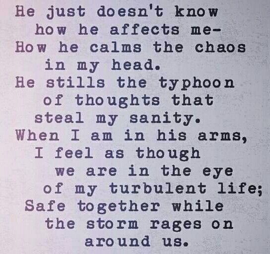 I feel this way when I am with you. Like we are in a safe harbor far from the raging storms of life.