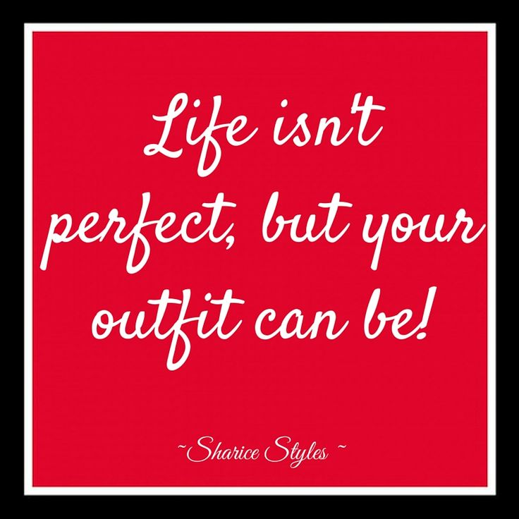 Life isnu0026#39;t perfect but your outfit can be! #fashion #style #quotes #fashion | Fashion ...
