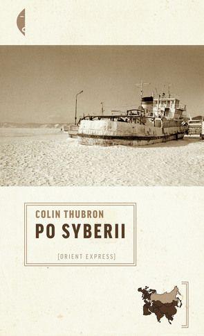 """Po Syberii i cała seria """"Orient Express"""" z Czarnego, incl. Paul Theroux etc."""