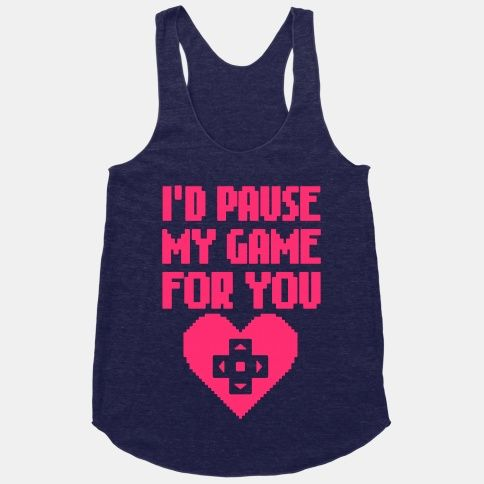 I'd Pause My Game For You gamer tank top