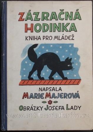 Zázračná hodinka - 4. vydání  Marie Majerová  SNDK, 1951,původní poloplátěná vazba je lehce zašlá a desky mají trochu odřené rohy. Knižní blok v dobrém stavu.  ilustrace: Josef Lada