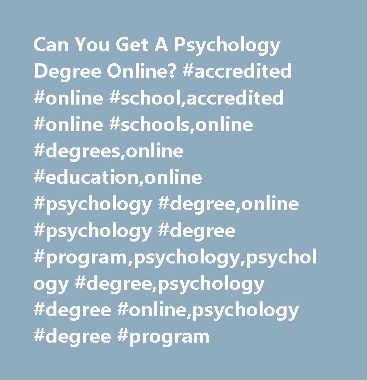 Can You Get A Psychology Degree Online? #accredited #online #school,accredited #online #schools,online #degrees,online #education,online #psychology #degree,online #psychology #degree #program,psychology,psychology #degree,psychology #degree #online,psychology #degree #program http://health.nef2.com/can-you-get-a-psychology-degree-online-accredited-online-schoolaccredited-online-schoolsonline-degreesonline-educationonline-psychology-degreeonline-psychology-degree-programpsychol/  # Can You…