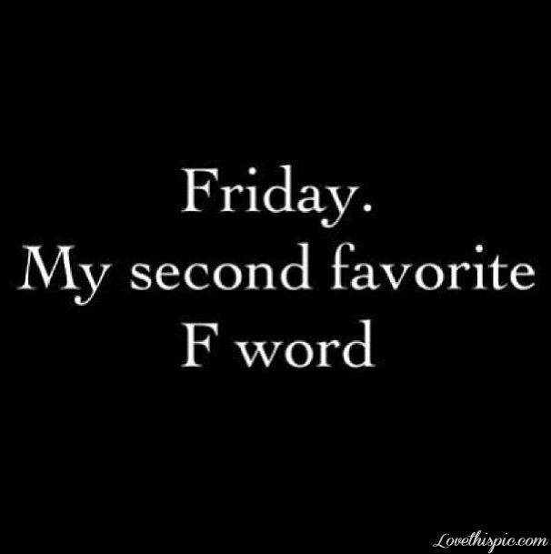 Friday quotes word friday favorite instagram instagram pictures instagram graphics instagram quotes second f