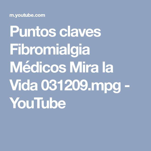Puntos claves Fibromialgia Médicos Mira la Vida 031209.mpg - YouTube