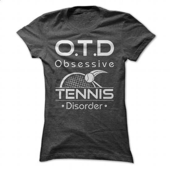 OTD OBSESSIVE TENNIS DISORDER - #fitted shirts #design tshirts. ORDER NOW => https://www.sunfrog.com/Sports/OTD-OBSESSIVE-TENNIS-DISORDER-Ladies.html?60505