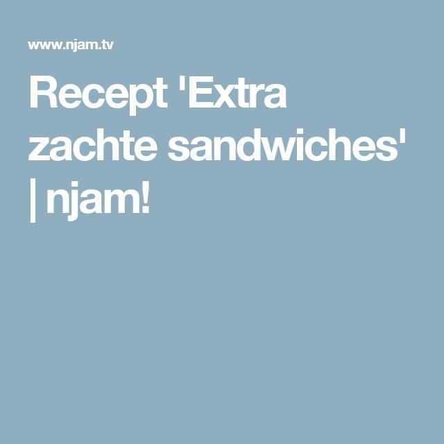 Recept 'Extra zachte sandwiches' | njam!
