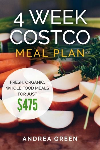 4 Week Costco Meal Plan: A Complete meal plan of what our family of 4 ate for 4 weeks from Costco and how we spent only $475 AND bought organic!!!