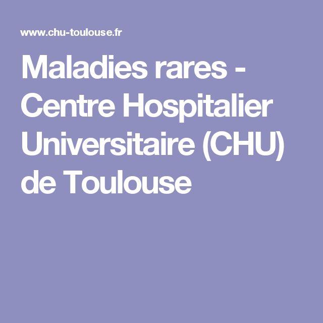 Maladies rares - Centre Hospitalier Universitaire (CHU) de Toulouse