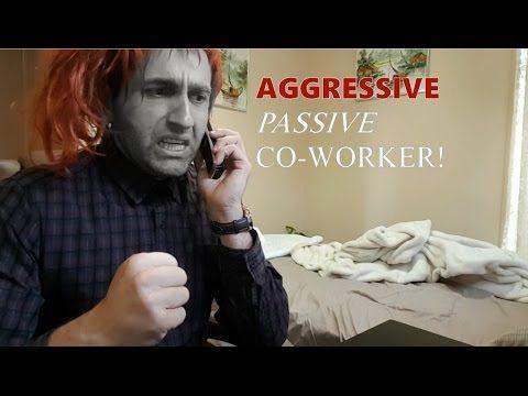 Aggressive Passive Coworker! (Comedy)