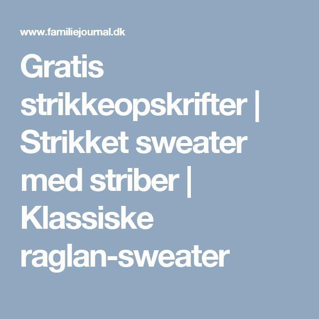Gratis strikkeopskrifter | Strikket sweater med striber | Klassiske raglan-sweater