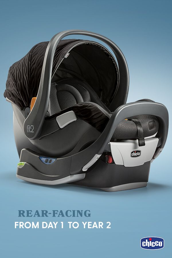 The Chicco Fit2 Is A First Of Its Kind Car Seat Designed With Two Unique Positions To Accommodate Infants And Toddlers Making It E