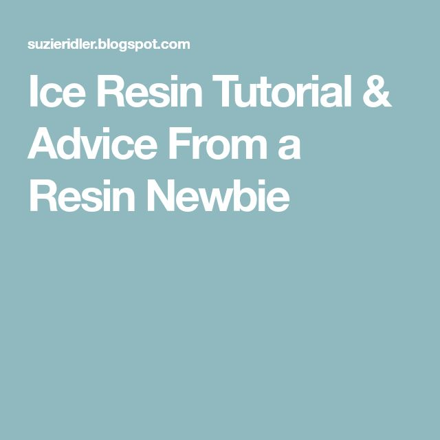 Ice Resin Tutorial & Advice From a Resin Newbie