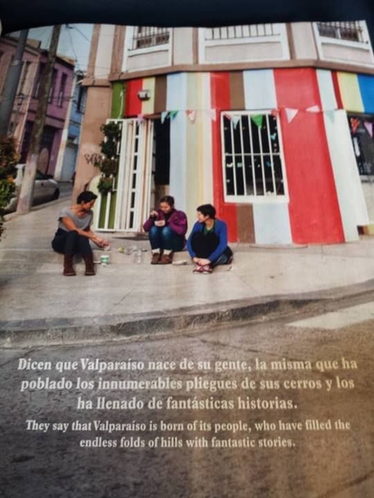 They say that Valparaíso is born of its people, who have filled the endless folds of hills with fantastic stories