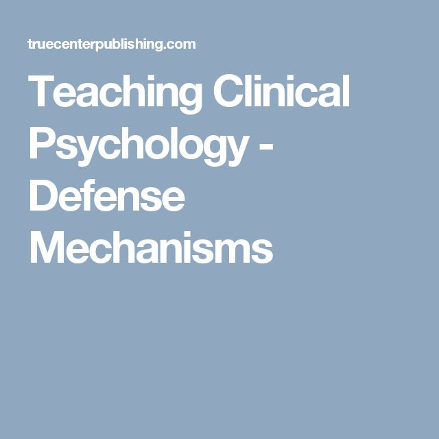 Teaching Clinical Psychology - Defense Mechanisms
