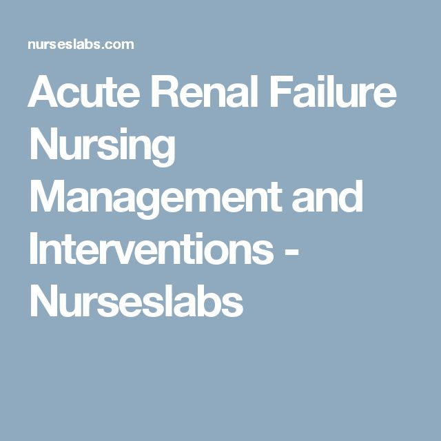 Acute Renal Failure Nursing Management and Interventions - Nurseslabs