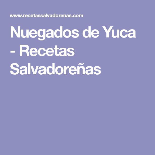 Nuegados de Yuca - Recetas Salvadoreñas