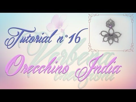 Chiacchierino ad Ago: TUTORIAL 16 - Orecchini India - India Earrings - YouTube