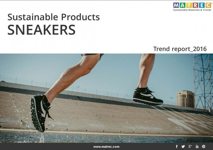 Sustainable Products_SNEAKERS is a report aimed to present sustainable trends for shoe industry. In the last years…