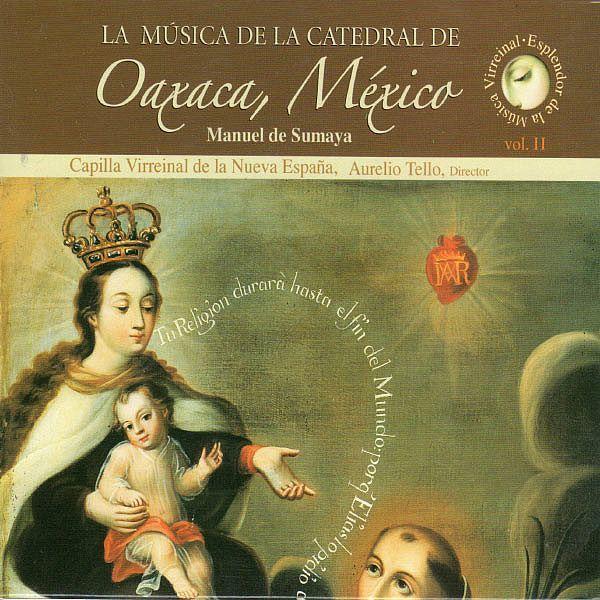 La Música de La Catedral de Oaxaca, México, Vol. II-Capilla Virreinal de la Nueva España-Quindecim Recordings