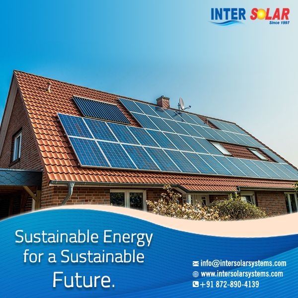 Inter Solar Is The Top Notch Solar Panel Dealers In Karnal That Offers The Superlative Quality Of Solar Panels At Afforda Solar Panels Sustainable Energy Solar