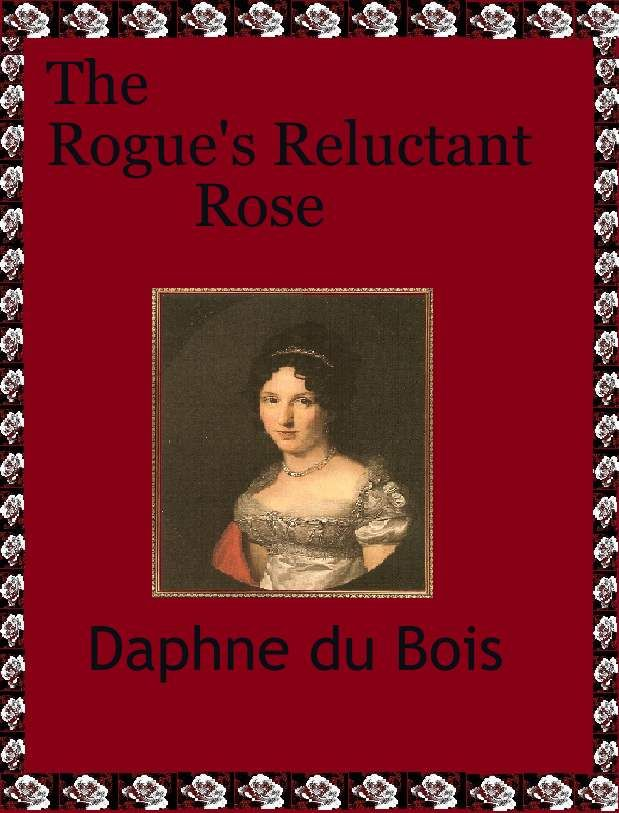 The Rogue's Reluctant Rose 2nd Edition, A traditional Regency Romance myBook.to/amznRogue