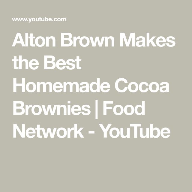 Alton Brown Makes the Best Homemade Cocoa Brownies | Food Network – YouTube