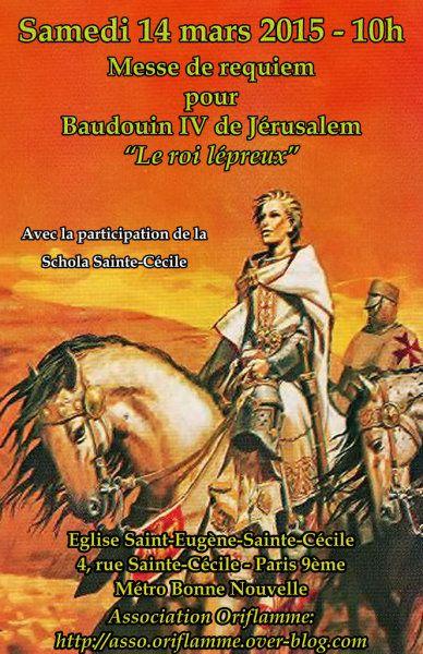 """Affiche de notre messe de requiem en l'honneur de Baudouin IV de Jérusalem (1161-1185), le """"roi lépreux"""" / Poster for our requiem mass in honor of Baldwin IV of Jerusalem (1161-1185), the """"leper king""""."""