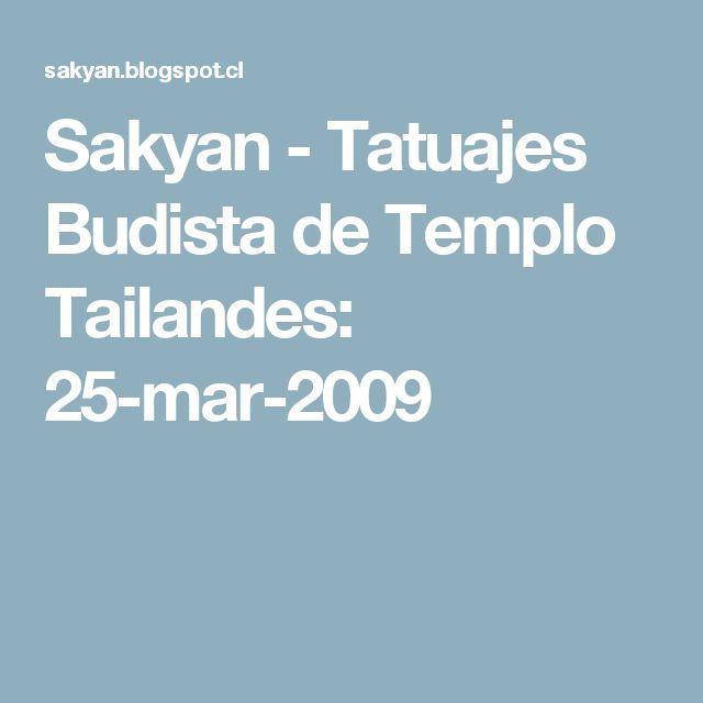 Sakyan - Tatuajes Budista de Templo Tailandes: 25-mar-2009