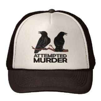 Two Crows = Attempted Murder Hat