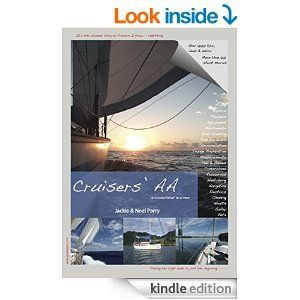 """Woman sailor becomes bestselling Indie author within twenty-four hours with """"Cruisers' AA: Cruisers' Accumulated Acumen"""" by Jackie Parry. Read more here... http://newbookjournal.com/2014/11/cruisers-aa-cruisers-accumulated-acumen-by-jackie-parry/ New Book Journal posts free press releases for authors and publishers."""