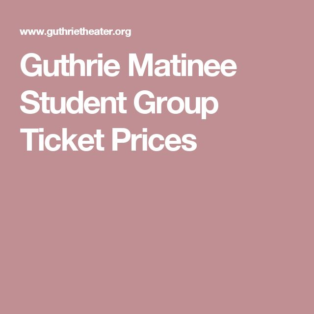Guthrie Matinee Student Group Ticket Prices