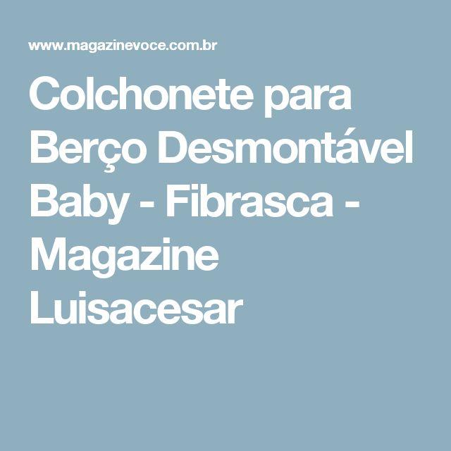 Colchonete para Berço Desmontável Baby - Fibrasca - Magazine Luisacesar