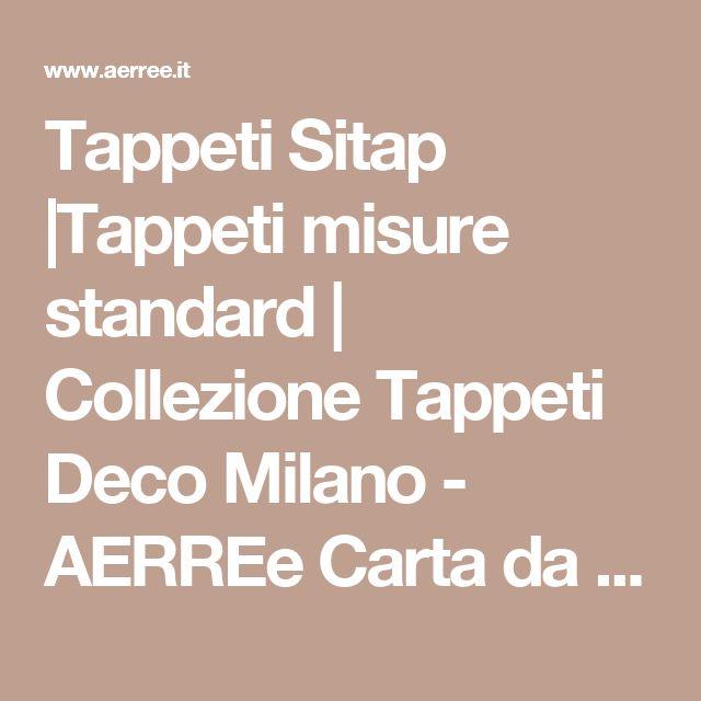 Tappeti Sitap |Tappeti misure standard | Collezione Tappeti Deco Milano - AERREe Carta da parati Pavimenti Tappeti Pitture Cornici