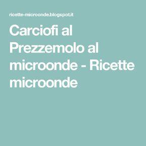 Carciofi al Prezzemolo al microonde - Ricette microonde