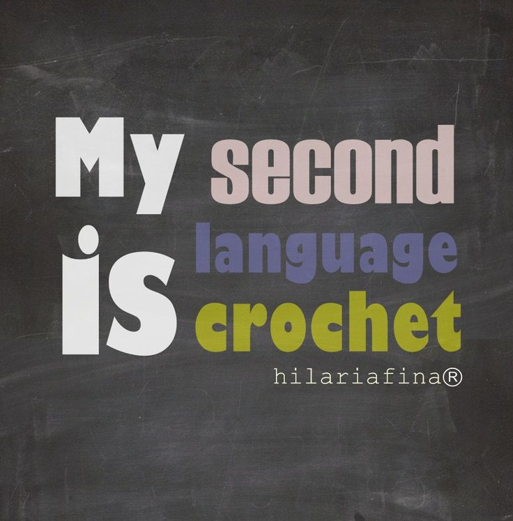 My Second Language is Crochet ? 4U // hf