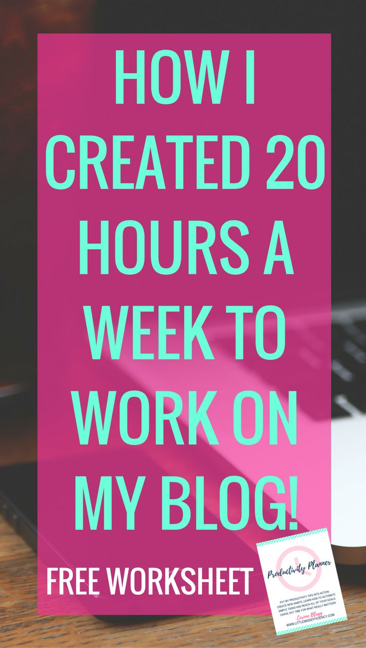 How I created 20 hours a week to work on my blog. Time Management Tips | Time Management Printable | Time Management for Moms | Time Management System | Time Management at Work | Time Management Strategies | Time Management Planner | Time Management Schedule | Time Management At home | Time Management Tools | Time Management Template | Time Management Hacks | Organizing Time Management | Time Management Skills |Time Management Calendar | Effective Time Management | Time Management Techniques