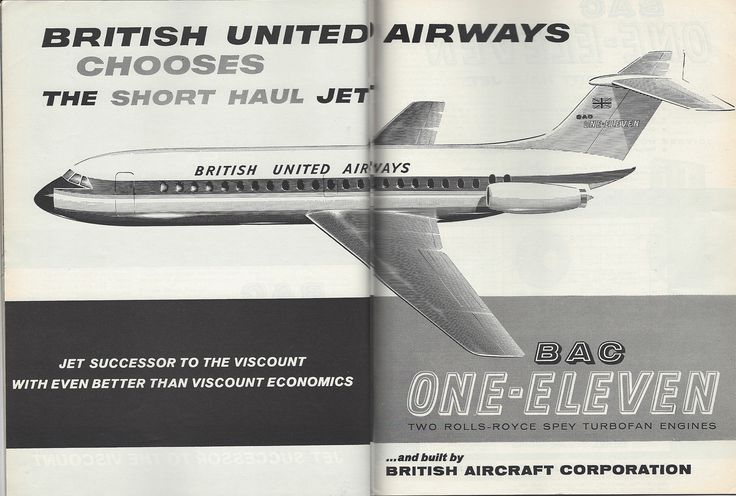 """Soon after the public launch of the One-Eleven with launch customer British United Airways, British Aircraft Corporation (BAC) took out a four-page ad in the August 28, 1961 issue of Aviation Week announcing the Rolls-Royce Spey-powered """"jet successor to the Viscount with even better than Viscount economics.""""  The One-Eleven went on to become one of Britain's most successful airliners."""